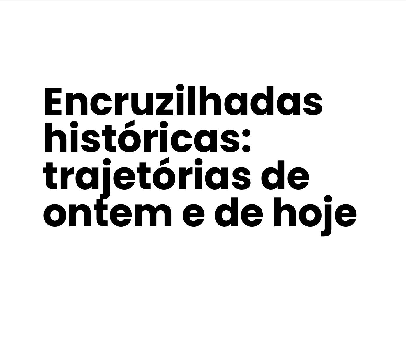 Encruzilhadas históricas: trajetórias de ontem e de hoje — Nazaré Torrão