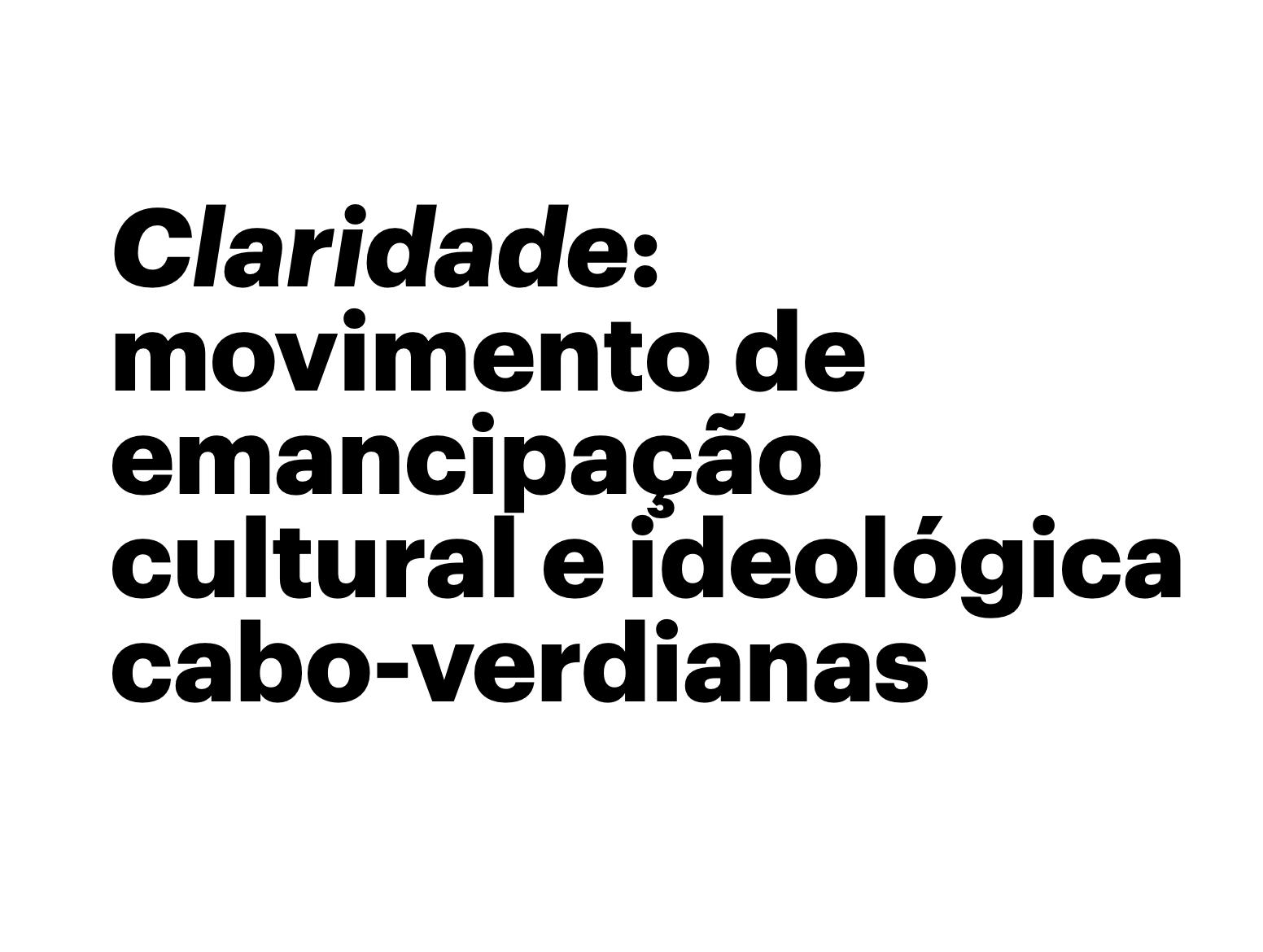 Claridade: movimento de emancipação — Alberto Carvalho
